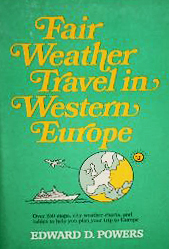 Fair Weather Travel in Western Europe, by Edward Powers